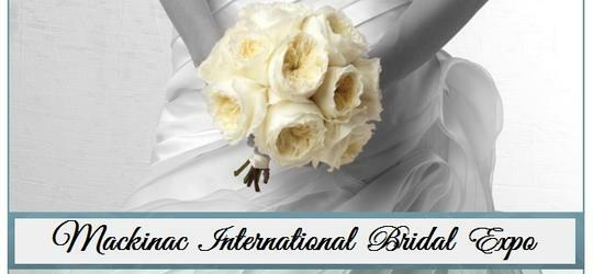 1st Annual Mackinac International Bridal Expo